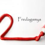 NU BLIR DET FREDAGSMYS